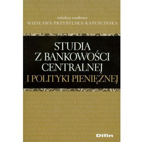 Studia z bankowości centralnej i polityki pieniężnej (9788376410869)
