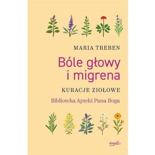 Bóle głowy i migrena - Maria Treben (208 str.)