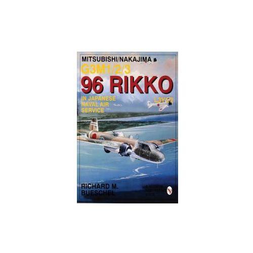 Mitsubishi/Nakajima G3m1/2/3 96 Rikko L3y1/2 in Japanese Naval Air Service (9780764301483)
