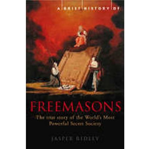 A Brief History Of The Freemasons, Ridley, Jasper