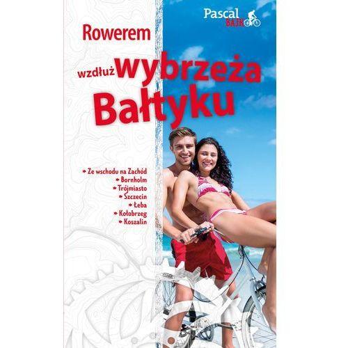 Rowerem wzdłuż Wybrzeża Bałtyku (156 str.)