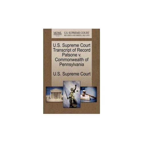 U.S. Supreme Court Transcript of Record Patsone V. Commonwealth of Pennsylvania
