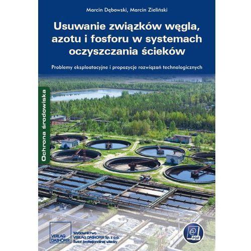Usuwanie związków węgla, azotu i fosforu w systemach oczyszczania ścieków (9788375371451)