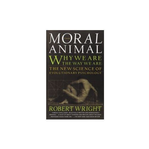 The Moral Animal. Why We Are, the Way We Are: The New Science of Evolutionary Psychology