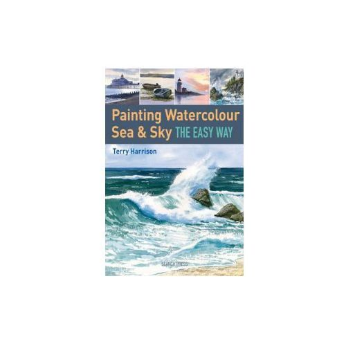 Painting Watercolour Sea & Sky the Easy Way (9781844489503)