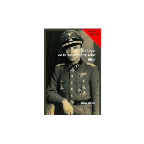 SS Hans Kruger De La Leibstandarte Adolf Hitler**edition Speciale**