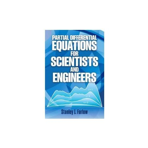 Partial Differential Equations for Scientists and Engineers (9780486676203)