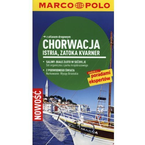 Chorwacja Istria, Zatoka Kvarnera. Marco Polo przewodnik, oprawa miękka