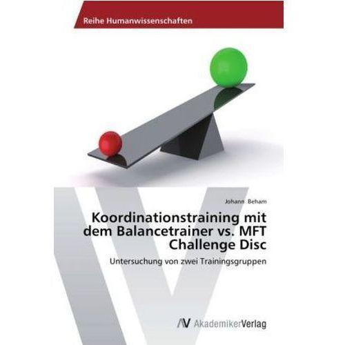 Koordinationstraining mit dem Balancetrainer vs. MFT Challenge Disc
