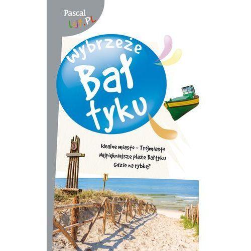 Wybrzeże Bałtyku, Pascal lajt - Opracowanie zbiorowe (9788381030366)
