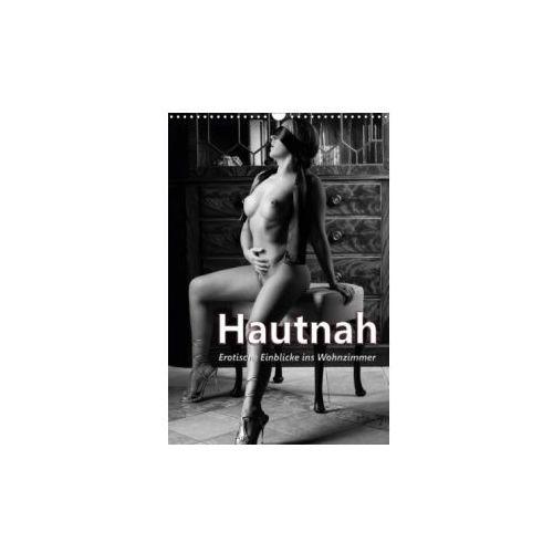 Hautnah - Erotische Einblicke ins Wohnzimmer (Wandkalender 2018 DIN A3 hoch) (9783665818913)