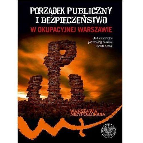 Porządek publiczny i bezpieczeństwo w okupowanej.. (2018)