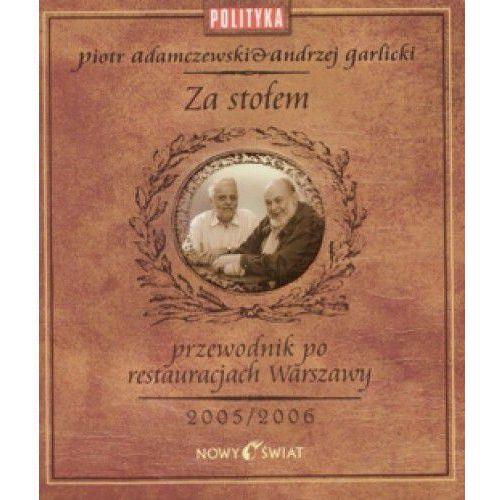 Za stołem. Przewodnik po warszawskich restauracjach 2005/2006 - Piotr Adamczewski, Andrzej Garlicki