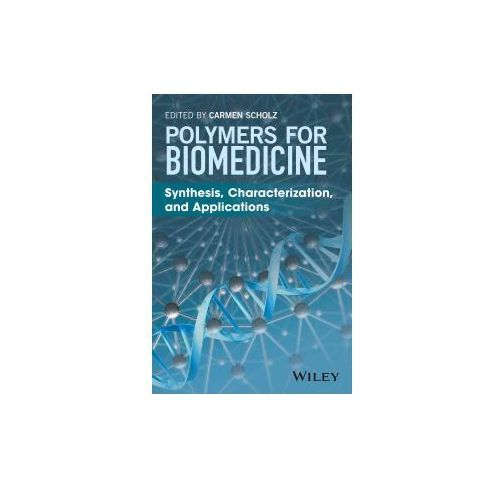 Synthesis and Characterization of Biorelated Polymers for Biomedical Applications (9781118966570)