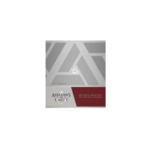 Assassin's Creed Unity: Abstergo Entertainment: Employee Handbook (160 str.)