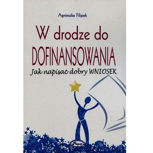 W drodze do dofinansowania Jak napisać dobry wniosek, Agnieszka Filipek