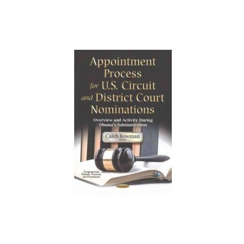 Appointment Process for U.S. Circuit District Court Nominations (9781634855877)
