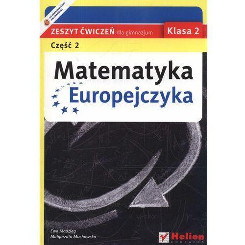 Matematyka Europejczyka. Zeszyt ćwiczeń dla gimnazjum. Klasa 2. Część 2 (opr. miękka)