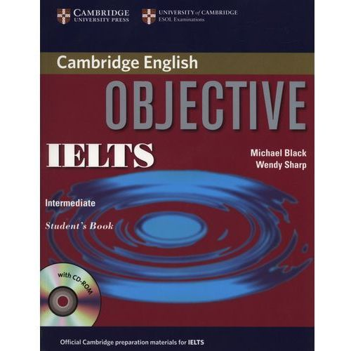 Objective IELTS Intermediate Student's Book with CD-ROM Cambridge, Michael Black, Wendy Sharp