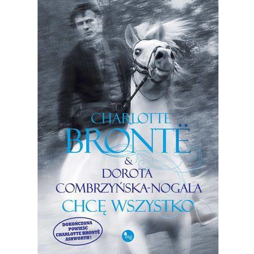 Chcę wszystko - Charlotte Bronte, Dorota Combrzyńska-Nogala