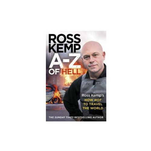 A-Z of Hell: Ross Kemp's Worst Places in the World, Ross Kemp