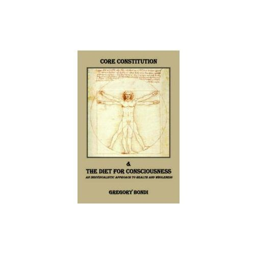 CORE CONSTITUTION and The Diet for Consciousness (9781420856163)