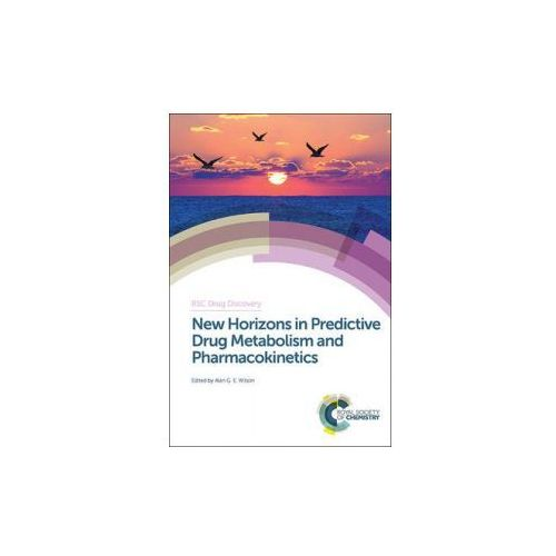 New Horizons in Predictive Drug Metabolism and Pharmacokinetics (9781849738286)
