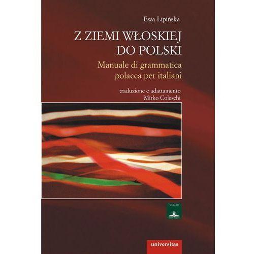 Z ziemi włoskiej do Polski Manuale di grammatica polacca per italiani (2011)