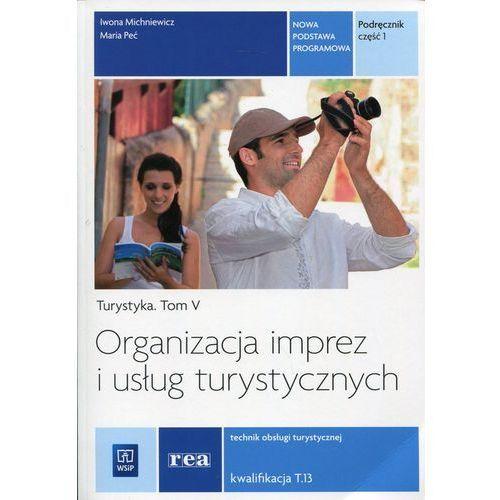 Organizacja Imprez i Usług Turystycznych. Podręcznik do Nauki Zawodu Technik Obsługi Turystycznej. Tom V Część 1, pozycja wydana w roku: 2014