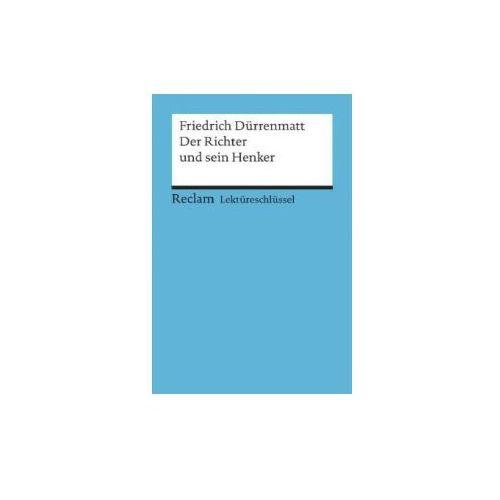 Lektüreschlüssel Friedrich Dürrenmatt 'Der Richter und sein Henker'
