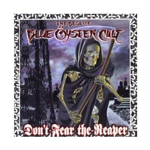 Don't Fear The Reaper: The Best Of Blue Oyster Cult - Blue Oyster Cult