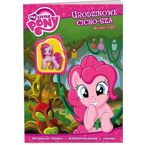My Little Pony. Urodzinowe cicho-sza, Wydawnictwo Ameet. Najniższe ceny, najlepsze promocje w sklepach, opinie.