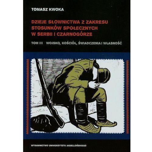 Dzieje słownictwa z zakresu stosunków społecznych w Serbii i Czarnogórze Tom 3, Tomasz Kwoka