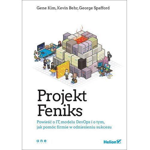 Projekt Feniks. Powieść o IT, modelu DevOps i o tym, jak pomóc firmie w odniesieniu sukcesu, pozycja z kategorii Informatyka