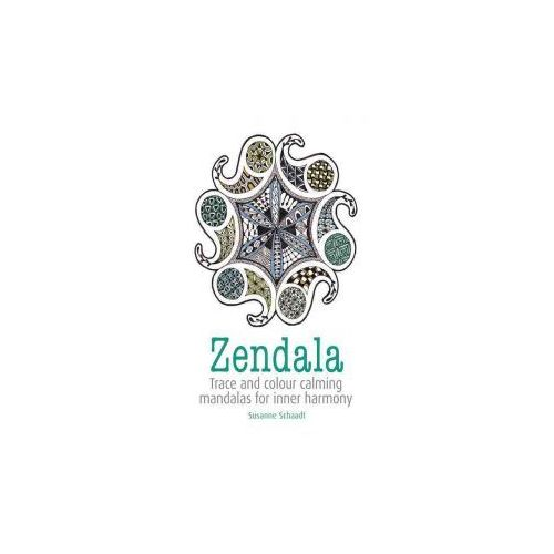 Zendala: Trace and Color Calming Mandalas for Inner Harmony (9781782214168)