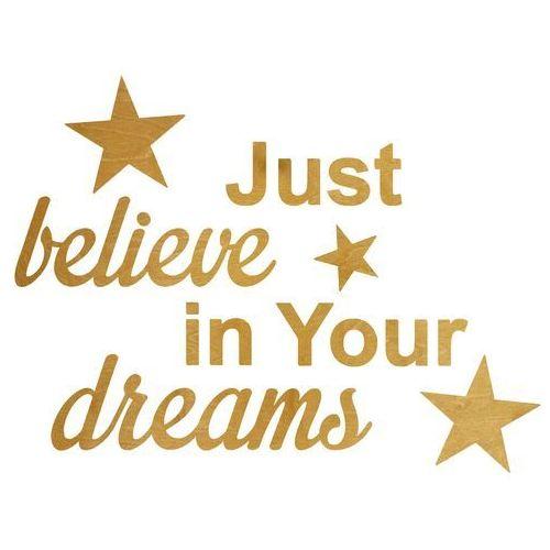 Dekoracja drewniana drewniana napis na ścianę Just believe in Your dreams - 4 mm