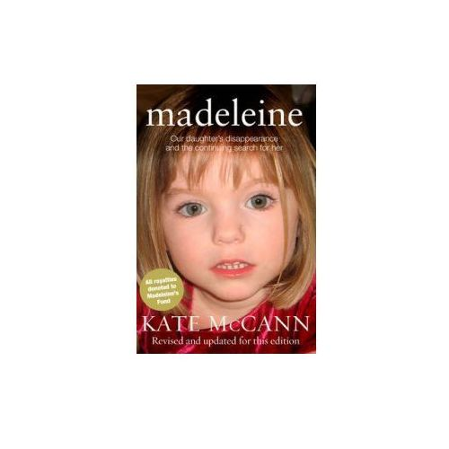 Madeleine : Our Daughter's Disappearance And The Continuing Search For Her