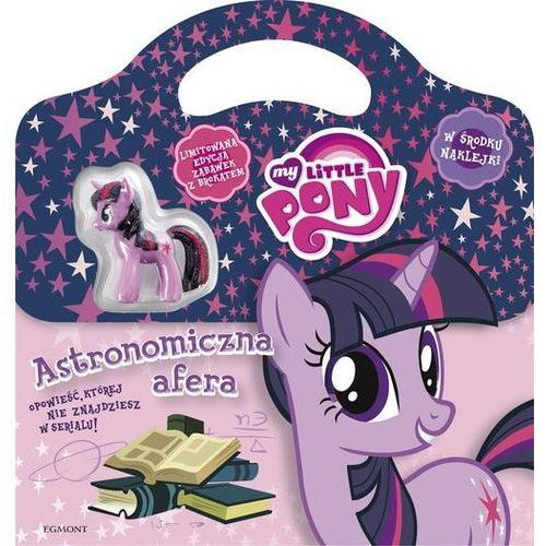 My Little Pony Astronomiczna afera - Jeśli zamówisz do 14:00, wyślemy tego samego dnia. Darmowa dostawa, już od 99,99 zł. (9788328109322)