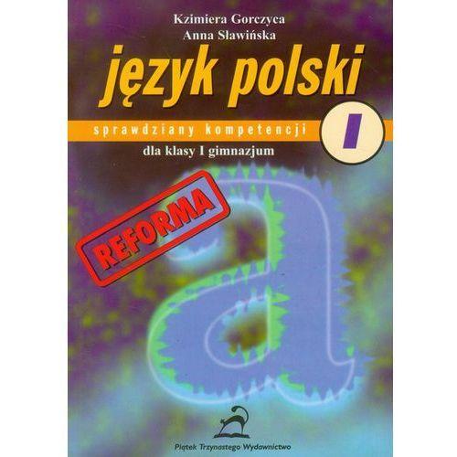 Język polski. Gimnazjum, część 1. Sprawdziany kompetencji (112 str.)