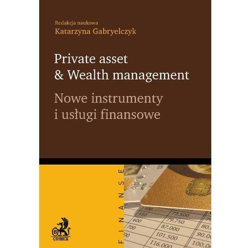 Private asset Wealth management. Nowe instrumenty i usługi finansowe (9788325511197)