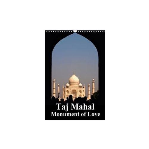 Taj Mahal Monument of Love (Wall Calendar 2018 DIN A3 Portrait)