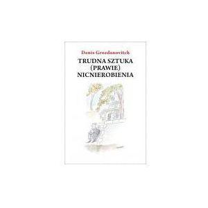 TRUDNA SZTUKA (PRAWIE) NICNIEROBIENIA (oprawa miękka) (Książka), Czarna Owca