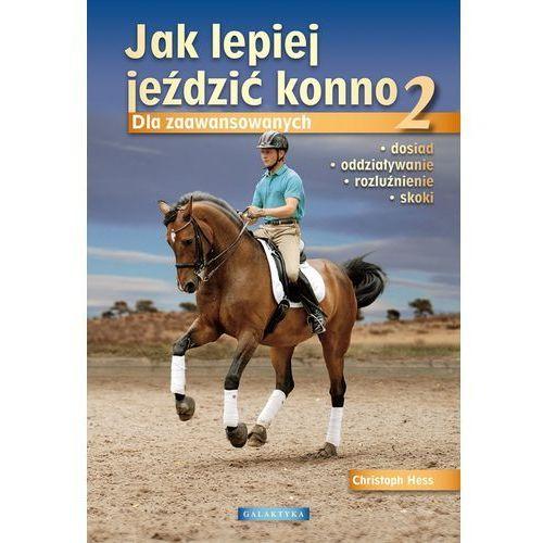 Jak lepiej jeździć konno 2 Dla zaawansowanych (174 str.)