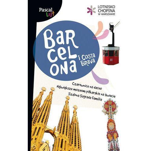 Barcelona I Costa Brava. Pascal Lajt, pozycja wydana w roku: 2012