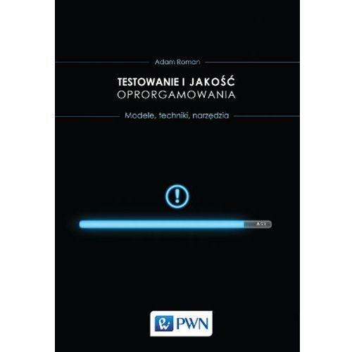 Testowanie i jakość oprogramowania. Metody, narzędzia, techniki (1100 str.)