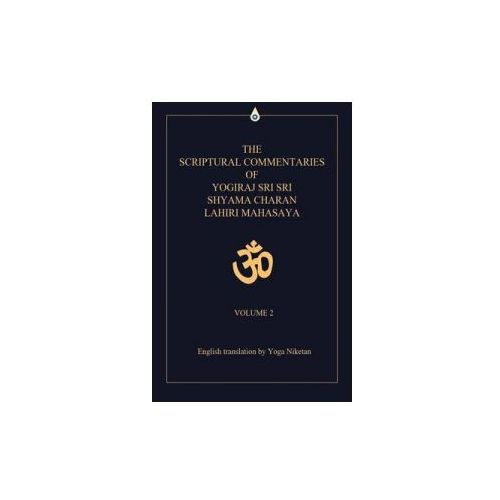 Scriptural Commentaries of Yogiraj Sri Sri Shyama Charan Lahiri Mahasaya