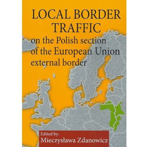 Local border traffic on the Polish section of the European Union external border (9788375455076)