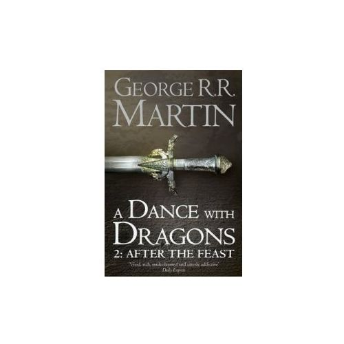 A Dance With Dragons (Part Two): After The Feast : Book 5 Of A Song Of Ice And Fire (9780007466078)