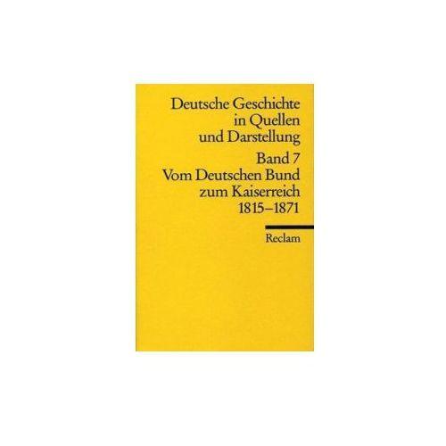 Deutsche Geschichte in Quellen und Darstellung. Bd.7