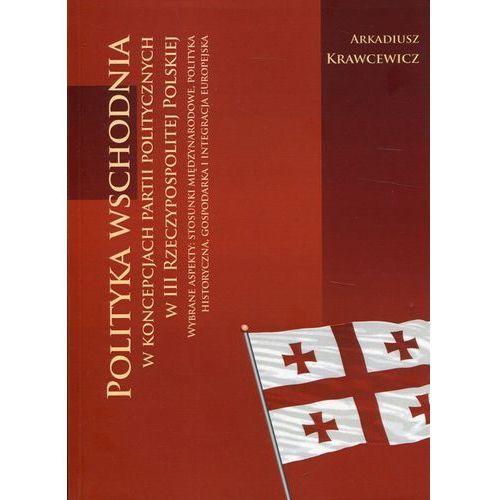 Polityka wschodnia w koncepcjach partii polityczny- bezpłatny odbiór zamówień w Krakowie (płatność gotówką lub kartą). (9788365982186)
